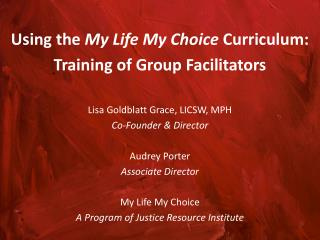Using the  My Life My Choice  Curriculum: Training of Group Facilitators