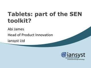 Tablets: part of the SEN toolkit?