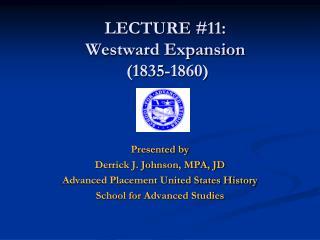LECTURE  #11:  Westward Expansion  (1835-1860)