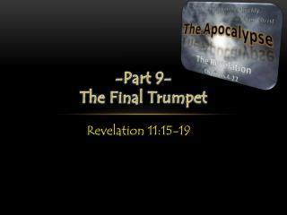 -Part  9 - The Final Trumpet