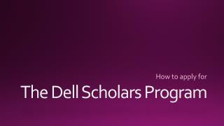 The Dell Scholars Program