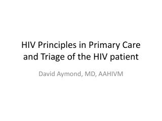 HIV Principles in Primary Care and Triage  of the HIV patient