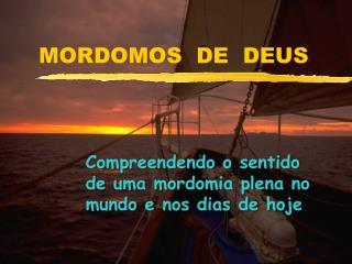 MORDOMOS  DE  DEUS