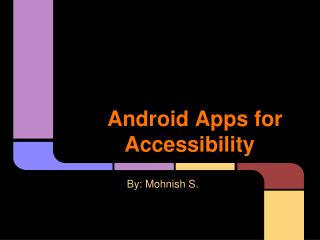 Android Apps for Accessibility