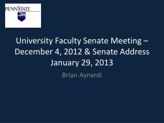 University Faculty Senate Meeting – December 4,  2012 & Senate Address January 29, 2013