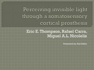 Perceiving invisible light through a somatosensory cortical prosthesis