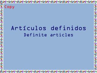 Artículos definidos Definite articles