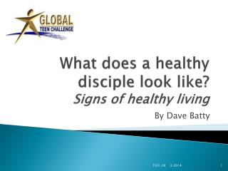 What does a healthy disciple look like? Signs of healthy living