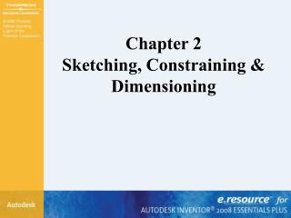 Chapter 2 Sketching, Constraining  Dimensioning