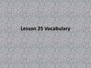 Lesson 25 Vocabulary