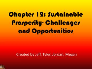 Chapter 12: Sustainable Prosperity- Challenges and Opportunities