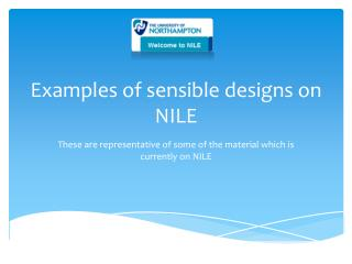Examples of sensible designs on NILE