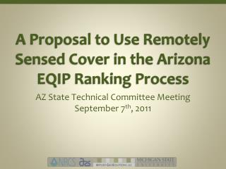 A Proposal to Use Remotely Sensed Cover in the Arizona EQIP Ranking Process