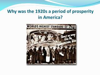 Why was the 1920s a period of prosperity in America?