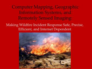 Computer Mapping, Geographic Information Systems, and  Remotely Sensed Imaging: