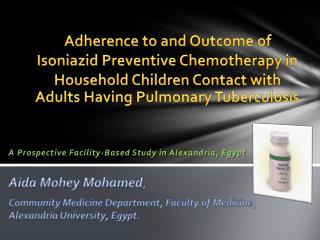 A  Prospective Facility-Based Study in Alexandria, Egypt Aida  Mohey  Mohamed ,