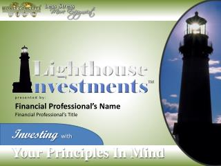 p r e s e n t e d   b y :    Financial Professional's Name Financial Professional's Title