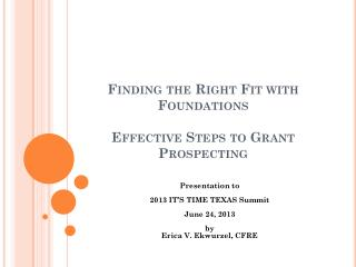 Finding the Right Fit with  Foundations Effective  Steps to Grant Prospecting