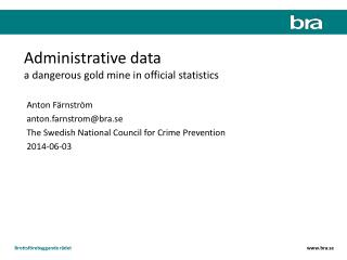 Administrative data a  dangerous gold mine  in  official  statistics