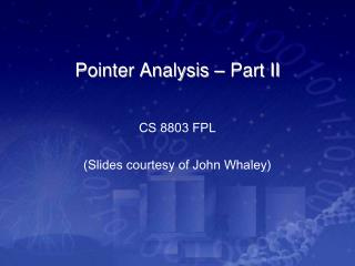 Pointer Analysis  – Part II