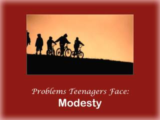 Problems Teenagers Face: Modesty