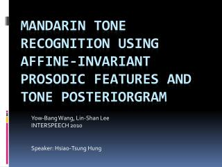 Mandarin Tone Recognition using Affine-Invariant Prosodic Features and Tone Posteriorgram