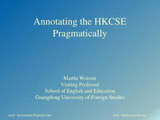 Annotating the HKCSE Pragmatically