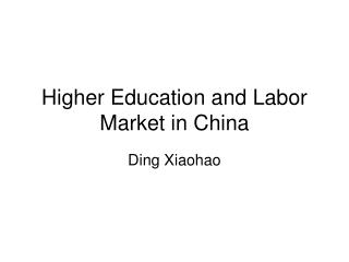 Higher Education and Labor Market in China