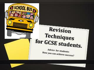 Revision Techniques  for GCSE students.
