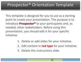 Prospector®  Orientation Template