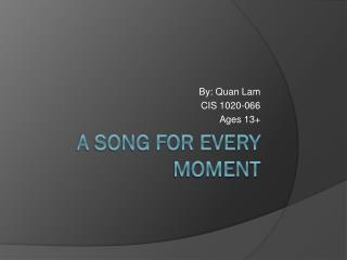 A Song For Every Moment