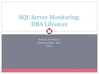 SQL Server Monitoring: DBA Lifesaver