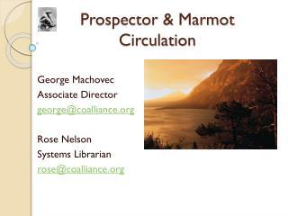Prospector &  Marmot Circulation