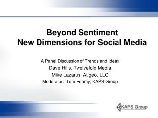 Beyond Sentiment New Dimensions for Social Media