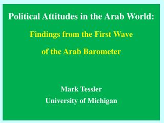 Political Attitudes in the Arab World: Findings from the First Wave  of the Arab Barometer