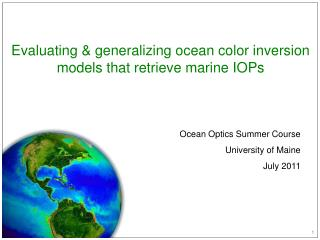 Evaluating & generalizing  ocean color inversion models that retrieve marine IOPs