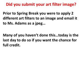 Did you submit your art filter image?