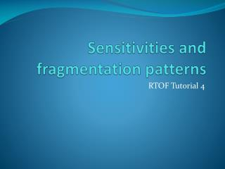 Sensitivities and fragmentation patterns