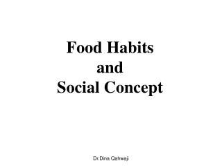 Food Habits  and  Social Concept