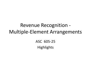 Revenue Recognition -   Multiple-Element Arrangements