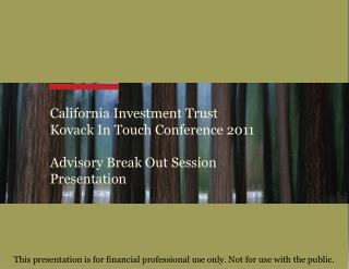 California Investment Trust Kovack  In Touch Conference 2011