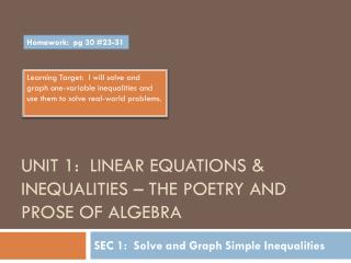 Unit 1:  Linear Equations & Inequalities – The Poetry and prose of algebra
