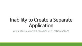 Inability to Create a Separate Application