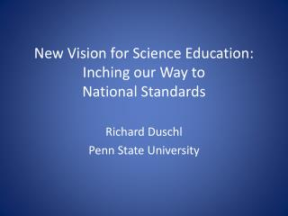 New Vision for Science Education: Inching our Way to  National Standards