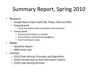 Summary Report, Spring 2010
