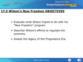 17.5 Wilson's New Freedom OBJECTIVES