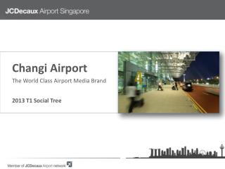 Changi Airport The World Class  Airport  Media Brand  2013 T1 Social  Tree