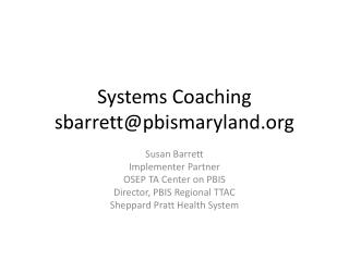 Systems Coaching sbarrett@pbismaryland