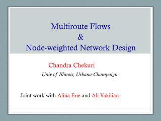 Multiroute  Flows & Node-weighted Network Design