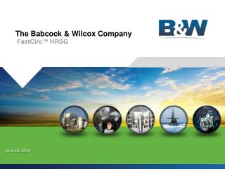 The Babcock & Wilcox Company FastCirc� HRSG